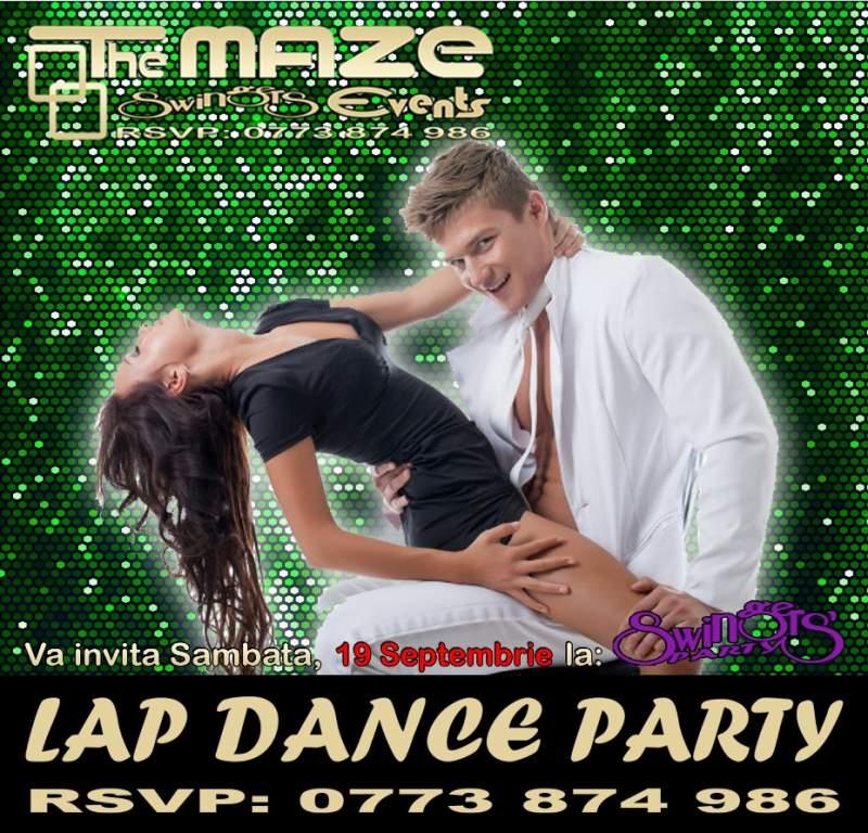 The MAZE Swingers Events va invita Sambata, 19 Septembrie la: - LAP DANCE SWINGERS PARTY - Avem placerea de a va invita sa ne fiti alaturi pentru a petrece, socializa si nu numai… Evenimentul se va desfasura incepand cu orele 21 intr-o...