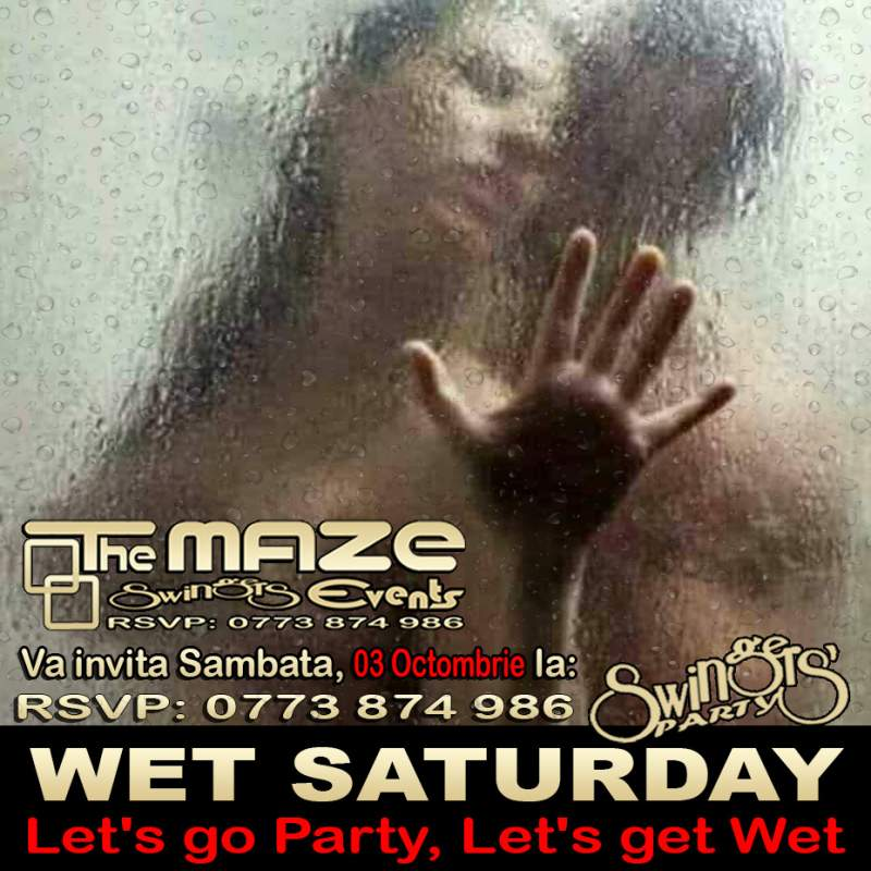 Sambata, 03 Octombrie - WET SATURDAY PARTY (Let's go Party, Let's get Wet!)